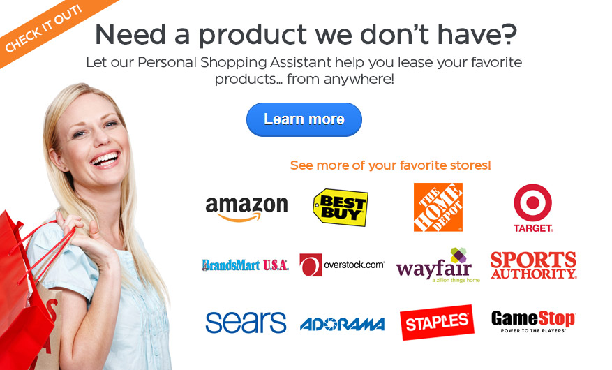 Let our Personal Shopping Assistant help you lease your favorite products … from anywhere!